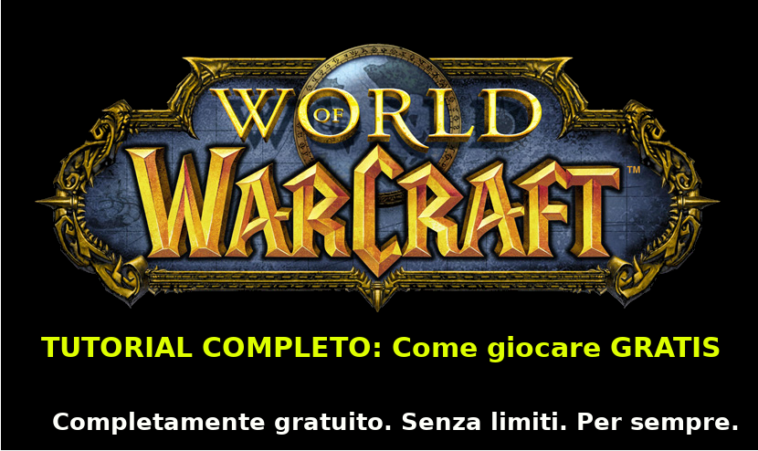 Giocare gratis a World of Warcraft GUIDA COMPLETA